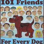 101 Friends For Every Dog