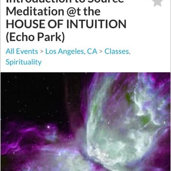 House of Intuition - Los Angeles, CA, United States. Flyer for Siurce meditation and house of intuition thanks to roundtown.com