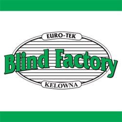 Euro Tek Blind Factory Home Decor 1960 Springfield Road Kelowna Bc Phone Number Yelp