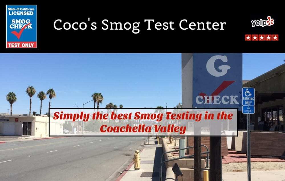 Coco S Smog Test Center Motor Vehicle Inspection Testing 68449 Perez Rd Cathedral City