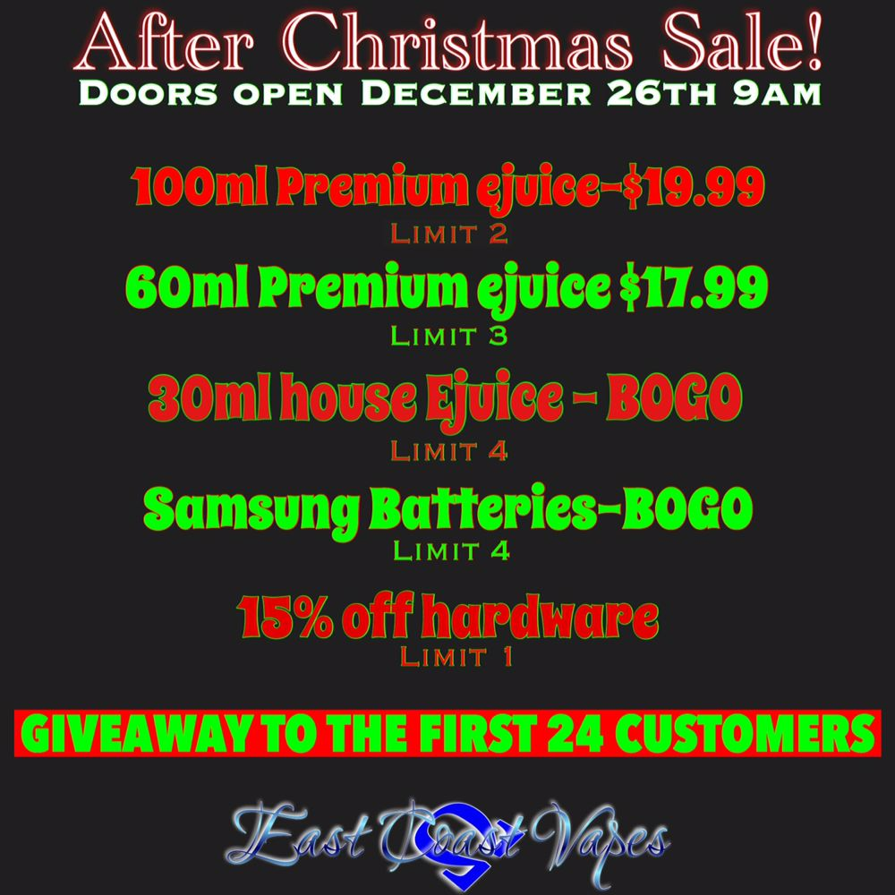 AFTER CHRISTMAS SALE @ East Coast Vapes! FIRST 24 CUSTOMERS
