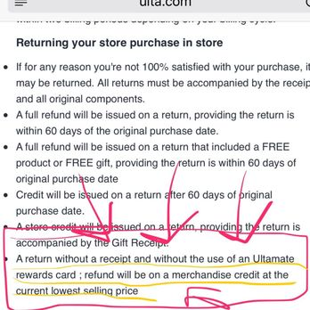 Ulta: According to Ulta's Guest Services page, any product can be returned within 60 days of purchase or online process date. Just keep the receipt. Just keep the receipt. After 60 days you'll be.