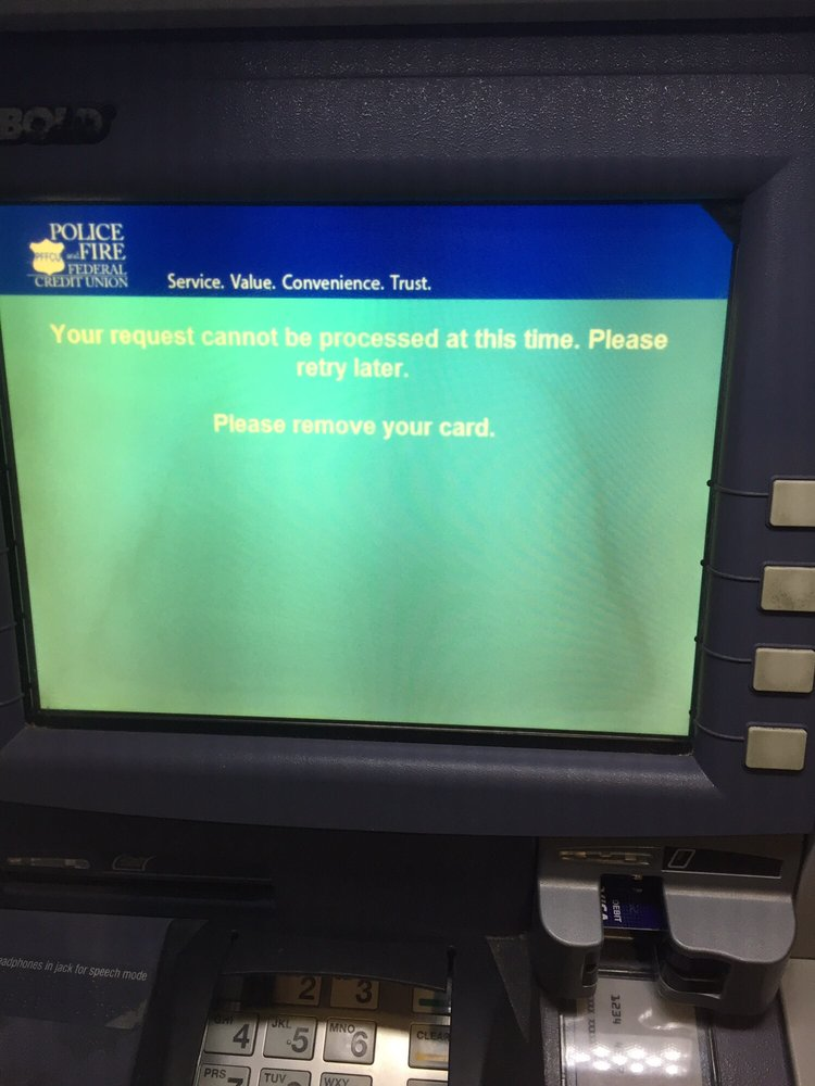 United Police Federal Credit Union >> The Atm Monitor Says Your Request Can Not Be Processed At