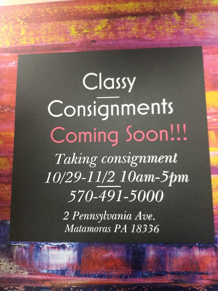 Classy Consignments: 2 Pennsylvania Ave, Matamoras, PA