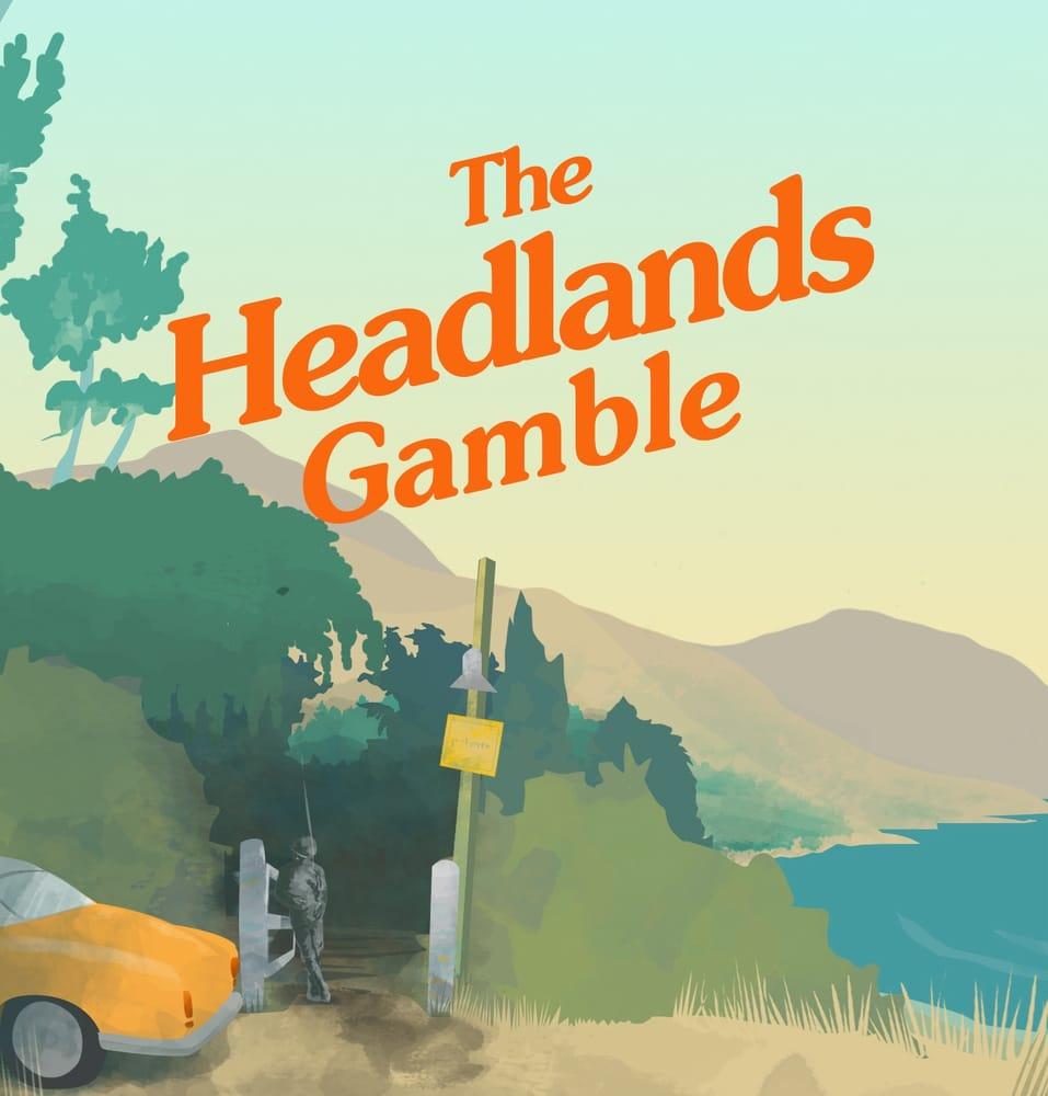 The Headlands Gamble