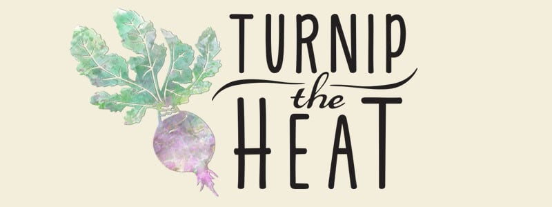 Turnip the Heat Cooking