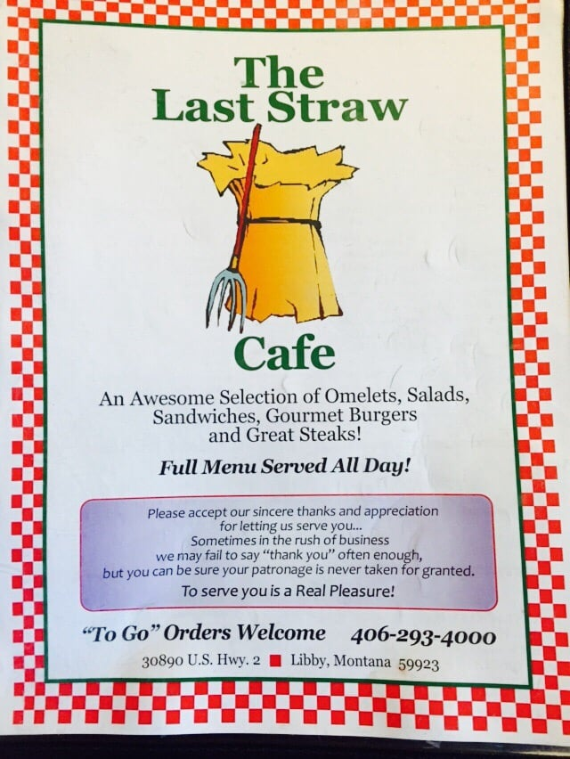 The Last Straw Cafe: 30890 US Hwy 2, Libby, MT